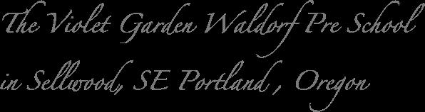 Violet Garden Waldorf Pre School